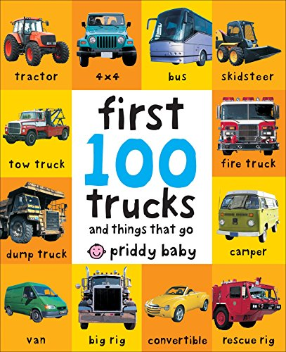 9780312510800: First 100 Trucks: And Things That Go