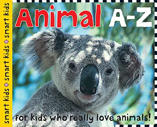 9780312510855: Smart Kids Animals A-Z: For Kids Who Really Love Animals