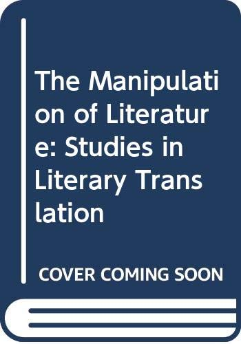 9780312512880: The Manipulation of Literature: Studies in Literary Translation
