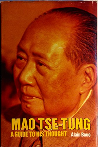 Mao Tse-tung: A guide to his thought: Bouc, Alain