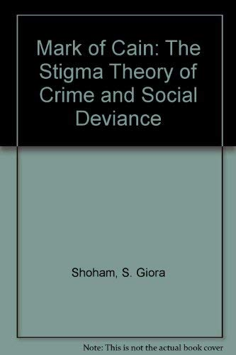 9780312514464: Mark of Cain: The Stigma Theory of Crime and Social Deviance