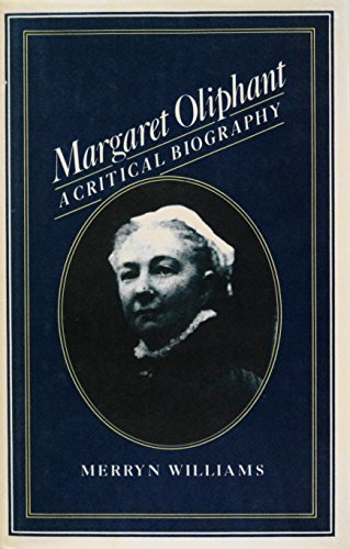 9780312514471: Margaret Oliphant: A Critical Biography