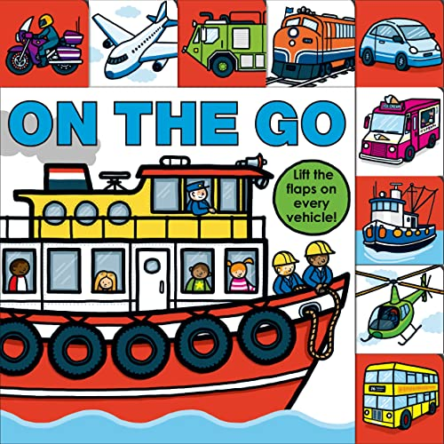 9780312517311: On the Go (Lift-The-Flap Tab Books)