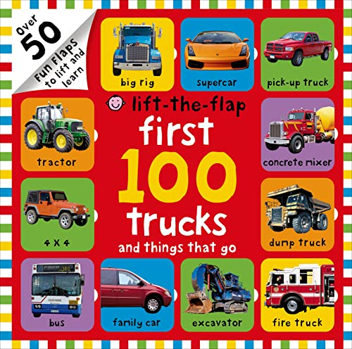 9780312517823: First 100 Trucks and Things That Go Lift-the-Flap