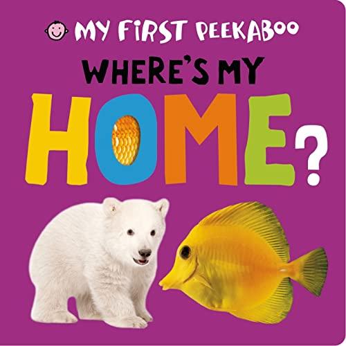 9780312518349: My First Peekaboo: Where's My Home?