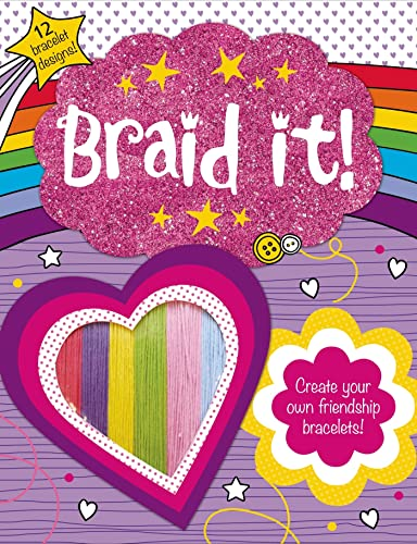 9780312518486: Make It: Braid It!: Create Your Own Friendship Bracelets