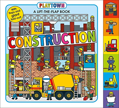 9780312519124: Playtown: Construction: A-Lift-the-Flap-Book