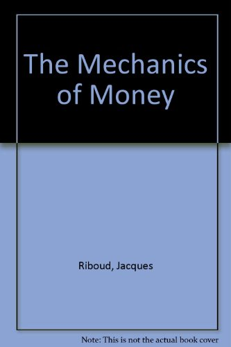 9780312524555: The Mechanics of Money (English and French Edition)