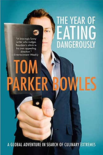 9780312531034: The Year of Eating Dangerously: A Global Adventure in Search of Culinary Extremes