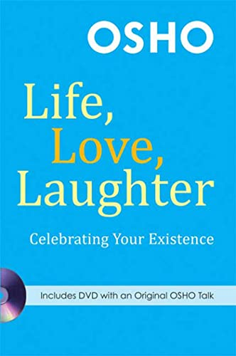 Life, Love, Laughter: Celebrating Your Existence: Osho