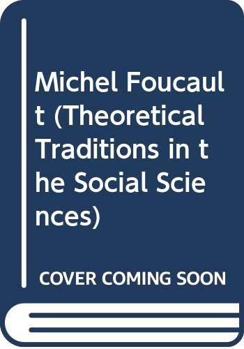 9780312531669: Michel Foucault (Theoretical Traditions in the Social Sciences)