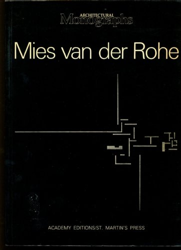 Mies Van Der Rohe: European Works (Architectural: Andrian Gale; James