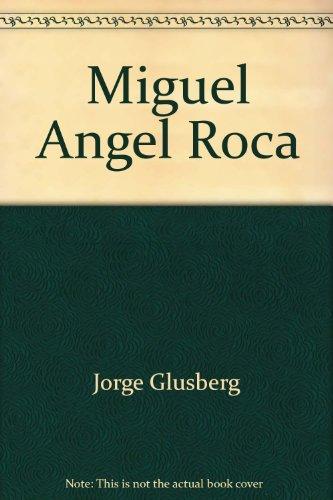 Miguel Angel Roca: Glusberg, Jorge &