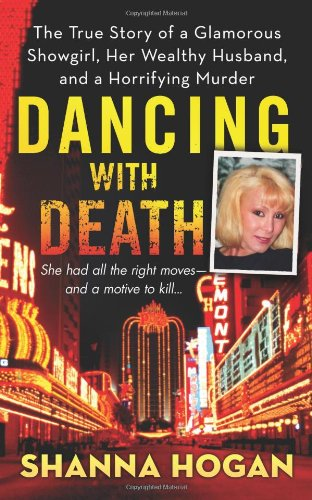 9780312532284: Dancing with Death: The True Story of a Glamorous Showgirl, her Wealthy Husband, and a Horrifying Murder