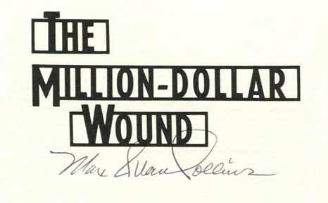 The Million Dollar Wound: Collins, Max Allan