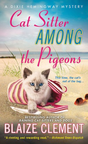 9780312532543: Cat Sitter Among the Pigeons: A Dixie Hemingway Mystery (Dixie Hemingway Mysteries)