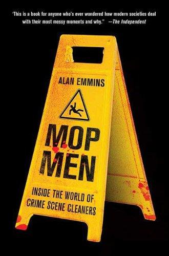 9780312532741: Mop Men: Inside the World of Crime Scene Cleaners