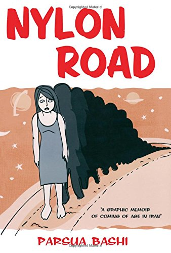 9780312532864: Nylon Road: A Graphic Memoir of Coming of Age in Iran