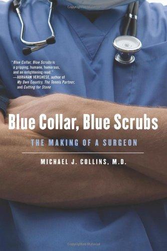 9780312532932: Blue Collar, Blue Scrubs: The Making of a Surgeon