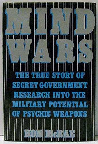 9780312533182: Mind Wars: The True Story of Government Research into the Military Potential of Psychic Weapons