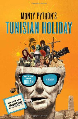 9780312533793: Monty Python's Tunisian Holiday: My Life with Brian