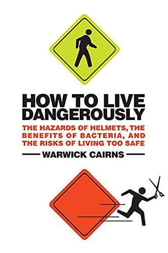 9780312533892: How to Live Dangerously