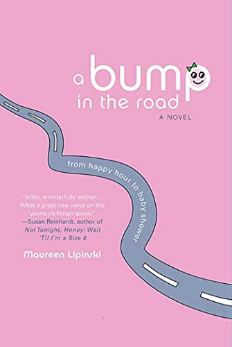 A Bump in the Road: From Happy Hour to Baby Shower: Lipinski, Maureen