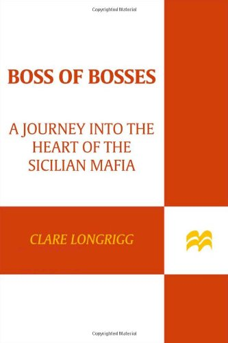 9780312533946: Boss of Bosses: A Journey into the Heart of the Sicilian Mafia