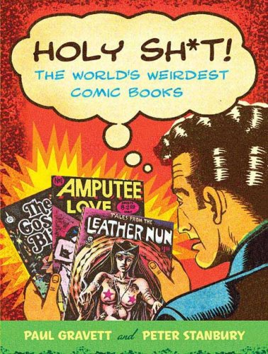 9780312533953: Holy Sh*t!: The World's Weirdest Comic Books