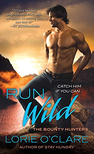 Run Wild (Bounty Hunters Series) (0312534566) by O'Clare, Lorie