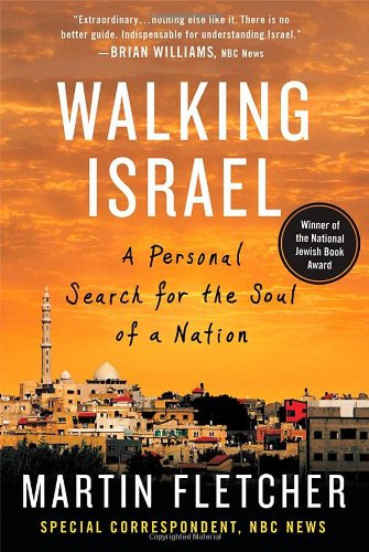 9780312534813: Walking Israel: A Personal Search for the Soul of a Nation