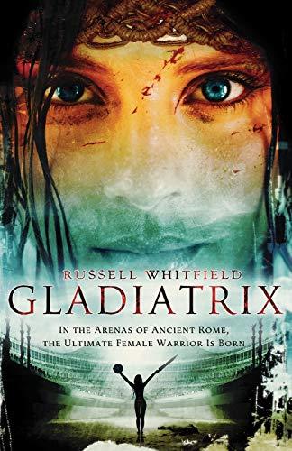 9780312534882: Gladiatrix