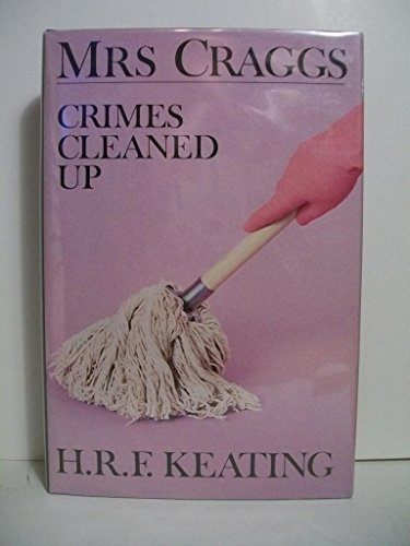 Mrs. Craggs: Crimes Cleaned Up: Keating, Henry R.F.