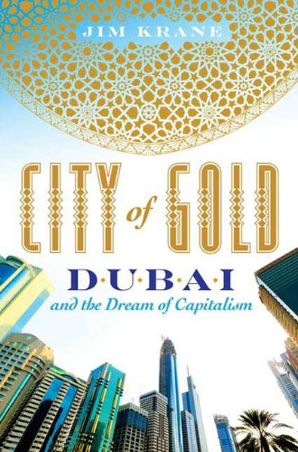 9780312535742: City of Gold: Dubai and the Dream of Capitalism