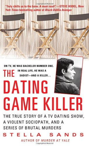9780312535896: The Dating Game Killer: The True Story of a TV Dating Show, a Violent Sociopath, and a Series of Brutal Murders (St. Martin's True Crime Library)