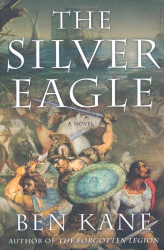9780312536725: The Silver Eagle: A Novel of the Forgotten Legion