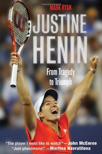 9780312536756: Justine Henin: From Tragedy to Triumph