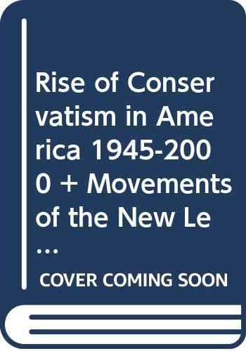 Rise of Conservatism in America 1945-2000 & Movements of the New Left, 1950-1975 (0312536771) by Ronald Story; Bruce Laurie; Van Gosse