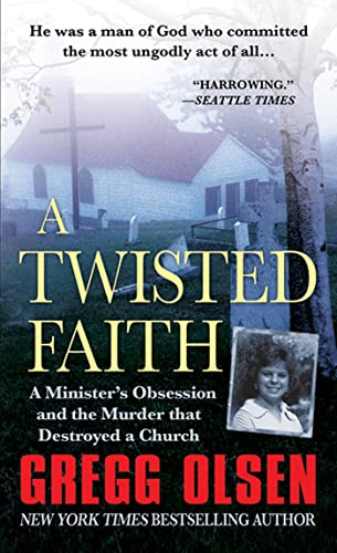 9780312537937: A Twisted Faith: A Minister's Obsession and the Murder That Destroyed a Church