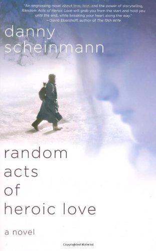 9780312538330: Random Acts of Heroic Love