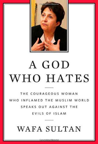 9780312538354: A God Who Hates: The Courageous Woman Who Inflamed the Muslim World Speaks Out Against the Evils of Islam