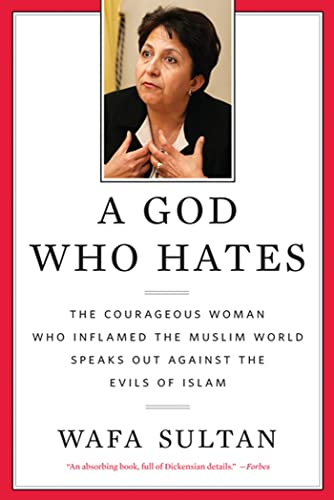 9780312538361: A God Who Hates: The Courageous Woman Who Inflamed the Muslim World Speaks Out Against the Evils of Islam