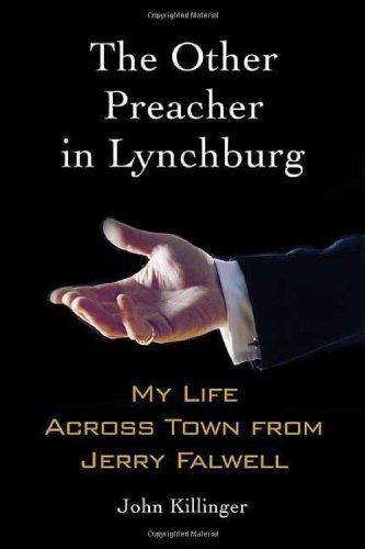 The Other Preacher in Lynchburg: My Life: John Killinger