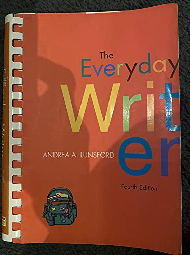 The Everyday Writer, 4th Edition (0312538774) by Andrea A. Lunsford