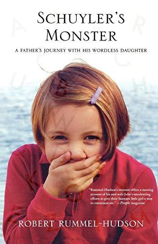 Schuyler's Monster : A Father's Journey with: Robert Rummel-Hudson