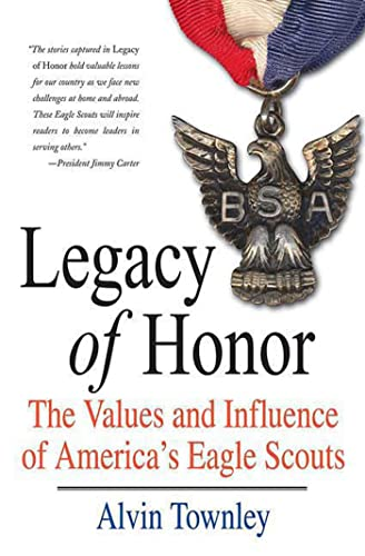 9780312539337: Legacy of Honor: The Values and Influence of America's Eagle Scouts