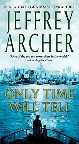 Only Time Will Tell (The Clifton Chronicles): Archer, Jeffrey