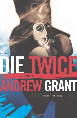 9780312540272: Die Twice (A David Trevellyan Thriller)