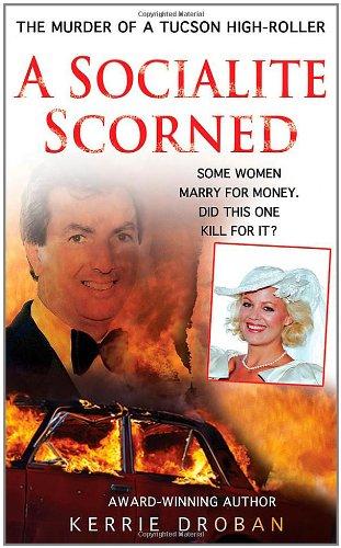 9780312541255: A Socialite Scorned: The Murder of a Tucson High-Roller