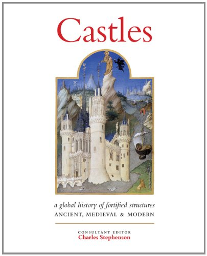 9780312541408: Castles: A History of Fortified Structures: Ancient, Medieval & Modern
